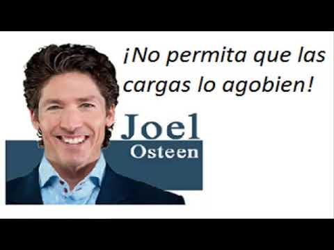 ¡No permita que las cargas lo agobien! – Joel Osteen – Predicas Cristianas