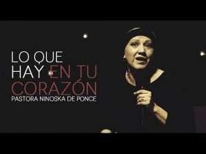 Pastora Ninoska de Ponce- Lo Que Hay En Tu Corazón