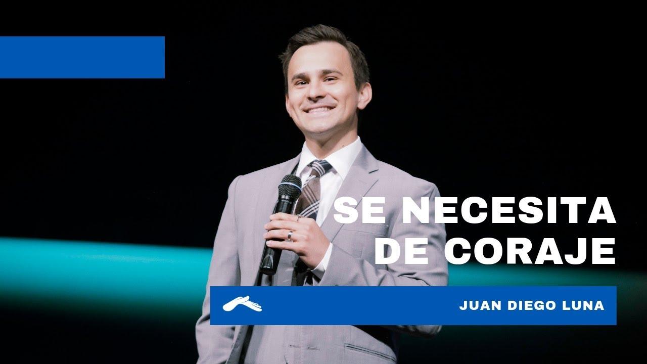 Se necesita coraje – Juan Diego Luna