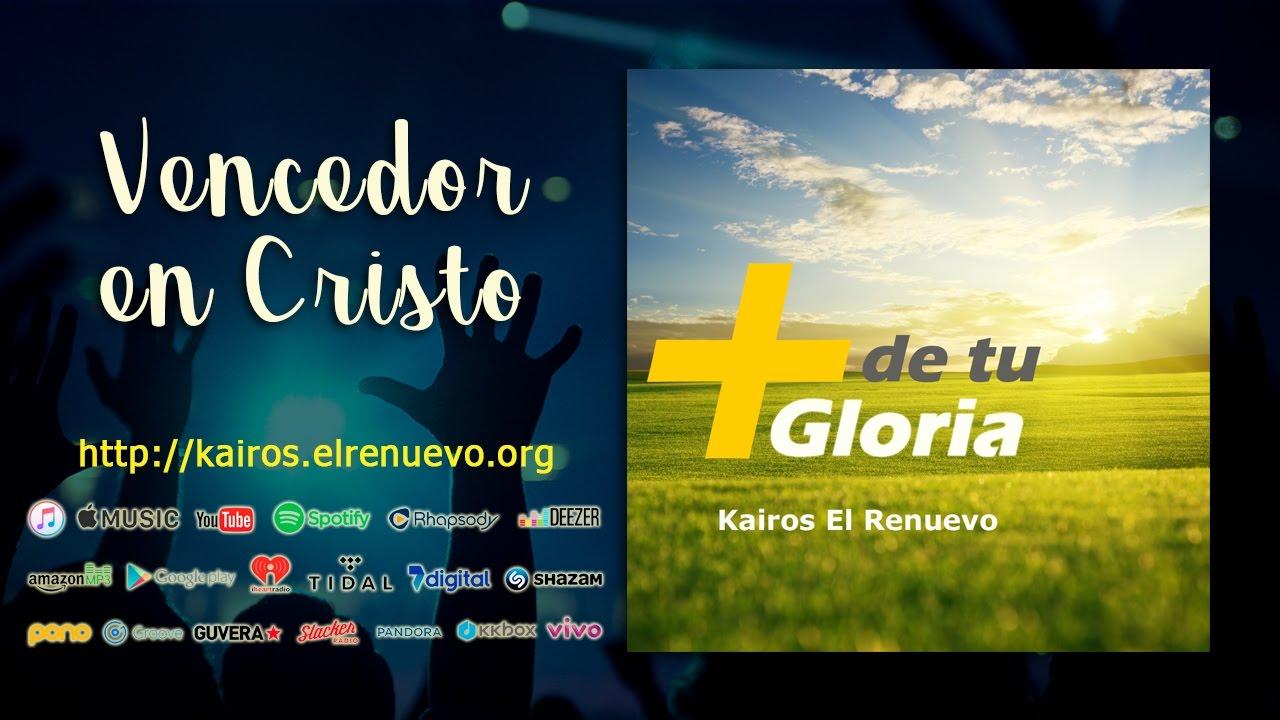 Vencedor en Cristo – Kairos El Renuevo
