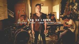 God So Loved – Hillsong Worship – Cover en Español