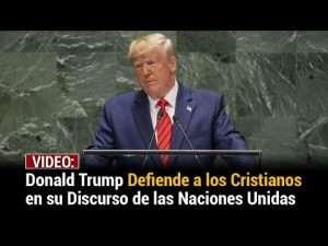 Donald Trump defiende a los cristianos con impactante discurso en la ONU