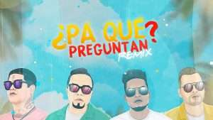 Alex Zurdo & Funky – ¿Pa' Qué Preguntan? – Feat Redimi2 + Alejandro (Almighty)