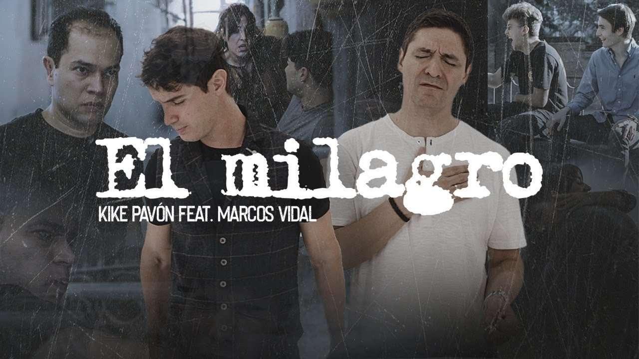Kike Pavón Ft Marcos Vidal – El Milagro