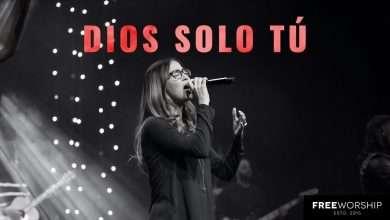 Photo of Dios Solo Tú – Free Worship, Adoración en Vivo