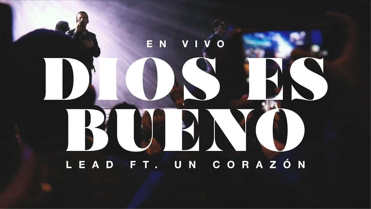 LEAD ft. Un Corazón – Dios Es Bueno En Vivo