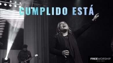 Photo of Cumplido Está – Free Worship