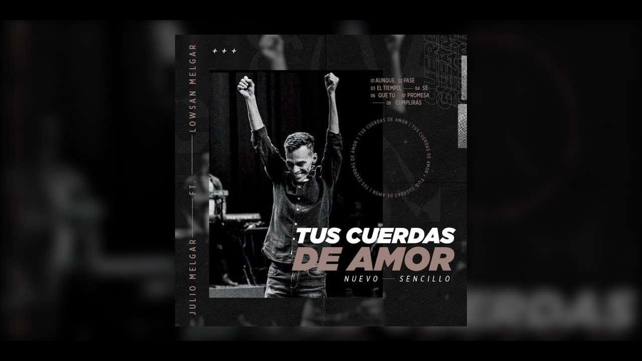 Hechos 29 2019 – Lowsan Melgar – Tus Cuerdas de Amor, en Vivo