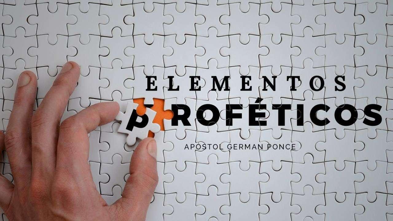 Apóstol German Ponce – Elementos Proféticos