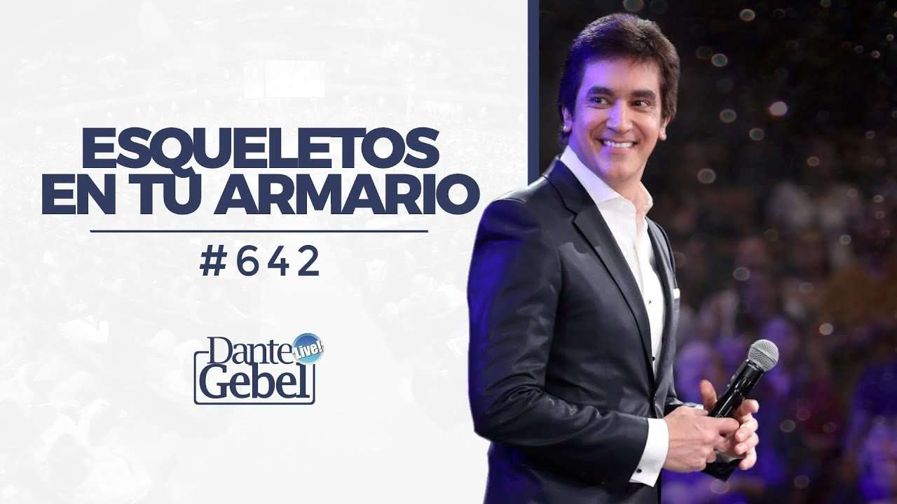 Dante Gebel – Esqueletos en tu armario – River Church