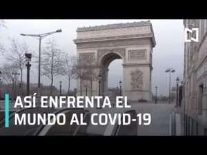 Coronavirus en el Mundo, ¿Comó se esta enfrentando al Covid-19 a nivel mundial?