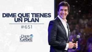 Dime que tienes un plan – Dante Gebel
