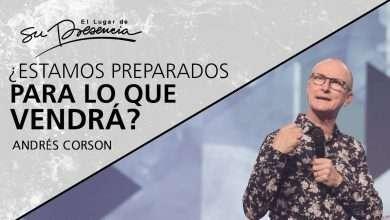 Photo of ¿Estamos preparados para lo que vendrá? – Andrés Corson