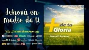 Jehová en medio de ti – Kairos El Renuevo