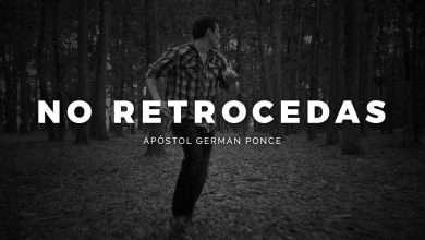 Photo of No Retrocedas – Apóstol German Ponce