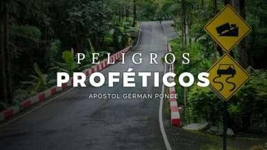 Photo of Peligros Proféticos – Apóstol German Ponce