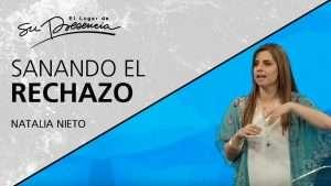 Sanando el rechazo – Natalia Nieto