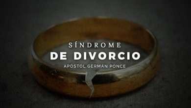 Photo of Síndrome de Divorcio – Apóstol German Ponce