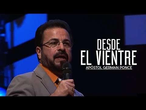 Desde El Vientre – Apóstol German Ponce