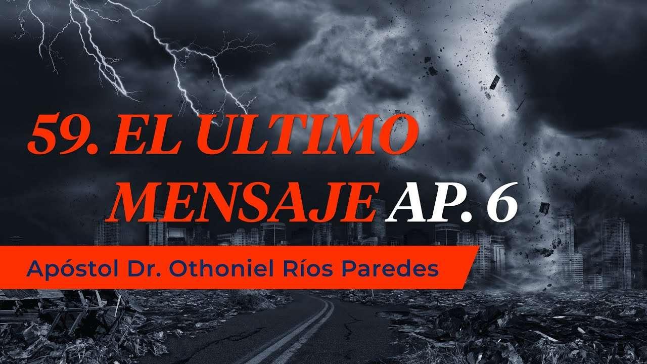 El Último Mensaje – Apóstol Dr. Othoniel Ríos Paredes