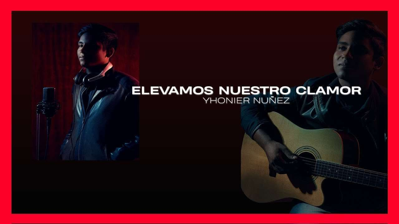 Elevamos Nuestro Clamor – Yhonier Nuñez (Video Lyrics Oficial)
