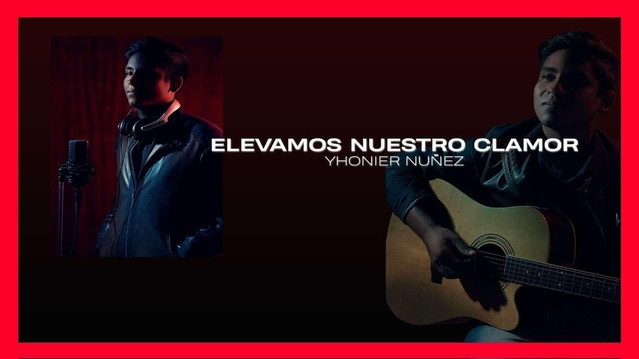 Elevamos Nuestro Clamor – Yhonier Nuñez (Video Lyrics Oficial)