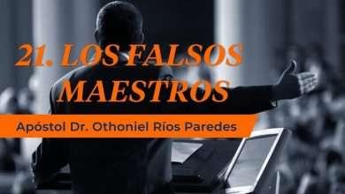 Photo of Los Falsos Maestros – Apóstol Dr. Othoniel Ríos Paredes
