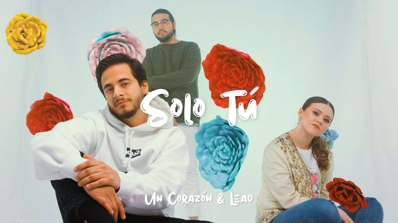 Un Corazón y Lead – Solo Tú (Videoclip Oficial)