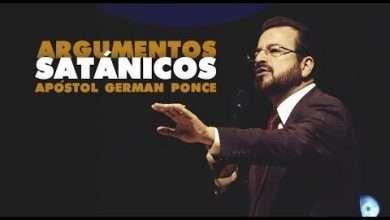 Photo of Argumentos Satánicos – Apóstol German Ponce