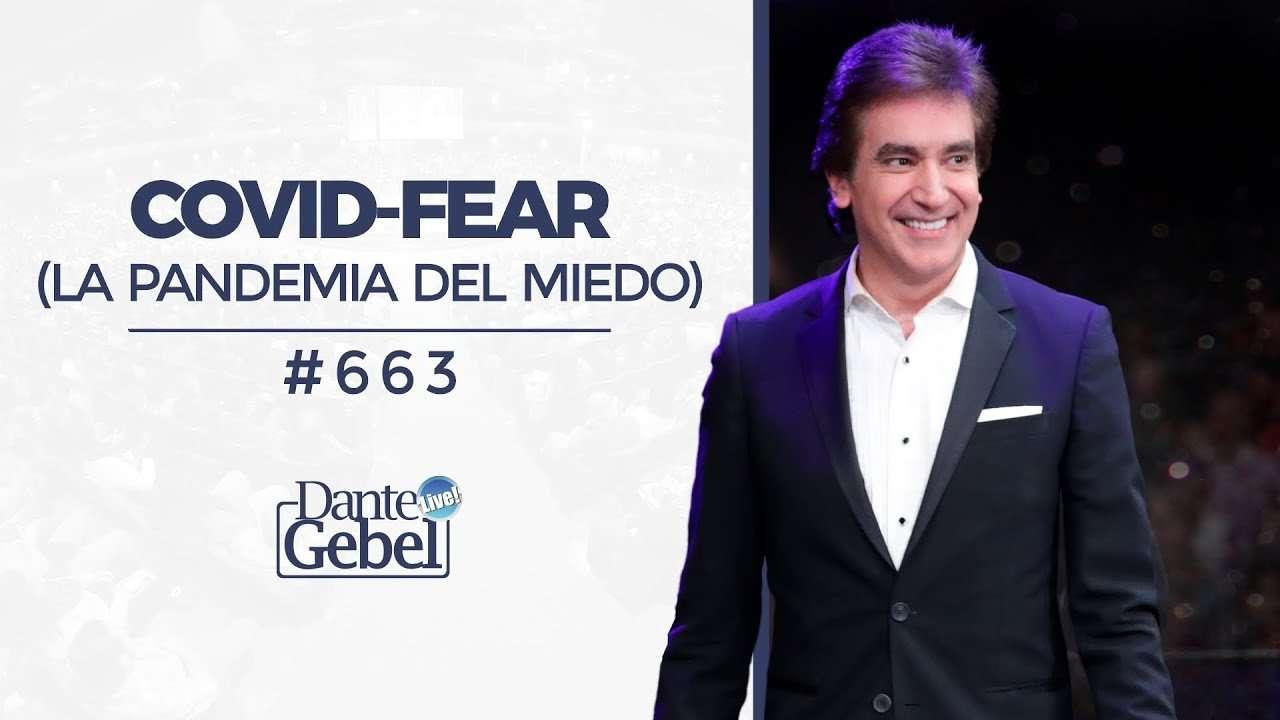 Covid-Fear, La pandemia del miedo – Dante Gebel