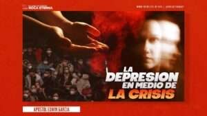 La Depresion En Medio De La Crisis – Apostol Edwin Garcia