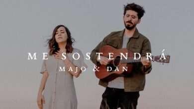 Photo of Majo y Dan – Me Sostendrá (Videoclip)