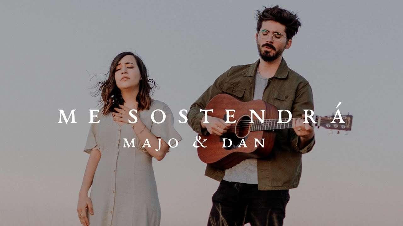 Majo y Dan – Me Sostendrá (Videoclip)