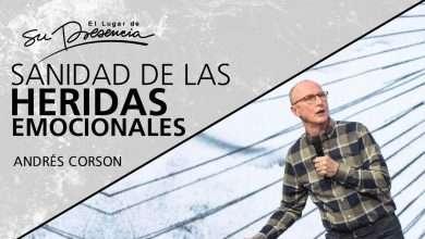 Photo of Sanidad de las heridas emocionales – Andrés Corson
