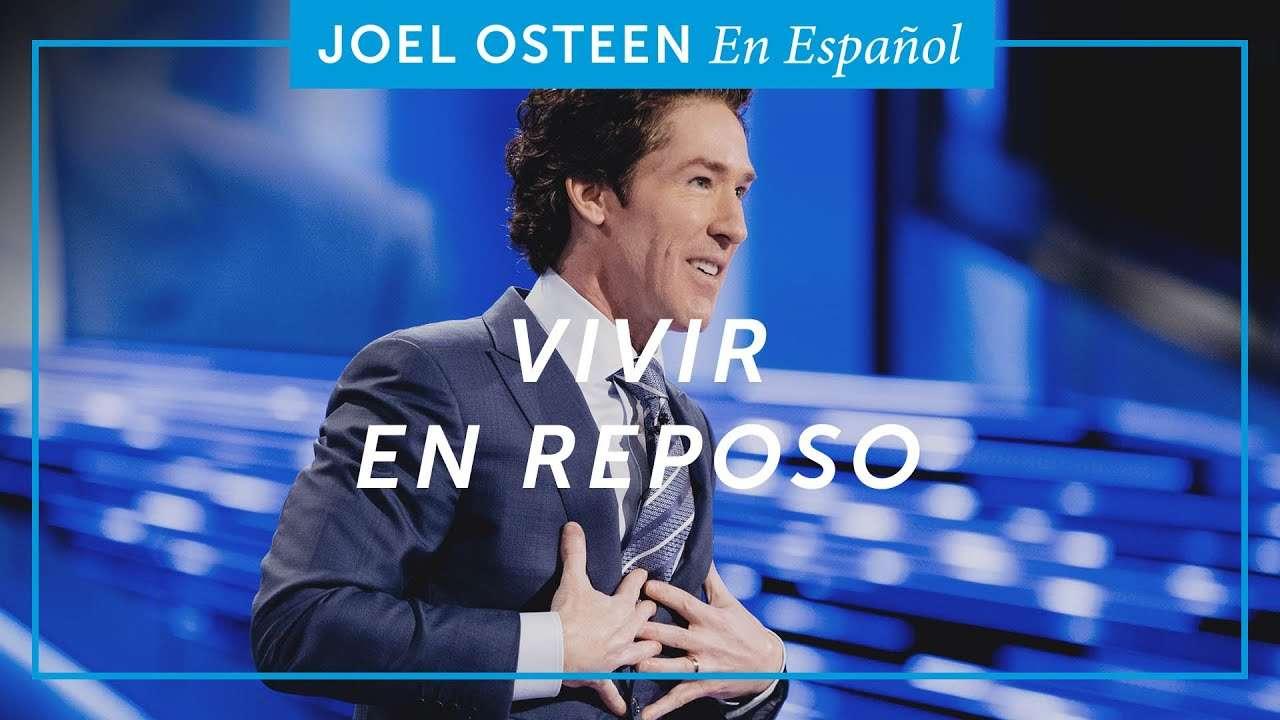 Vivir en reposo – Joel Osteen