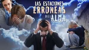 Las Estaciones Erroneas Del Alma – Apostol Edwin Garcia