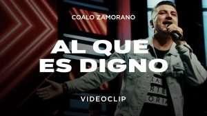 Coalo Zamorano – Al Que Es Digno (Version 2020)