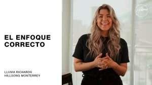 Lluvia Richards – El enfoque correcto | Hillsong Monterrey