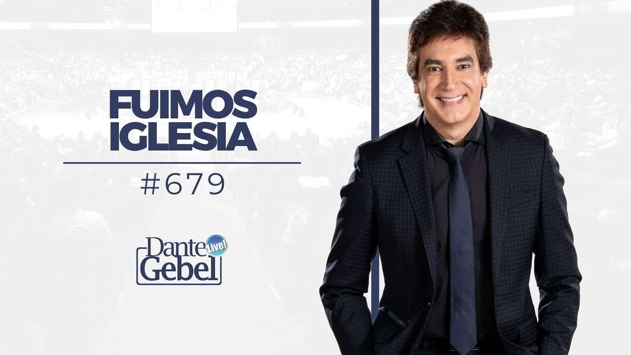 Dante Gebel – Fuimos Iglesia