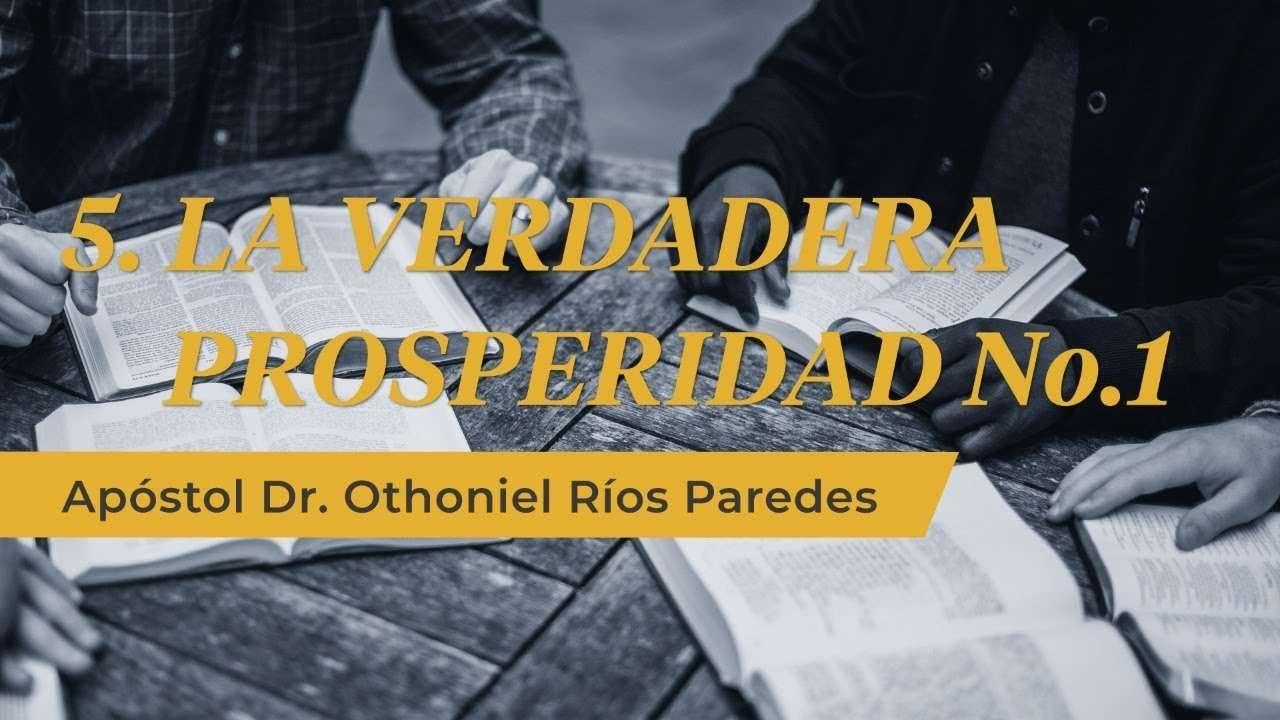 La Verdadera Prosperidad No 1 – Apóstol Dr. Othoniel Ríos Paredes