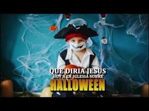 Halloween, que diria Jesús a la Iglesia hoy