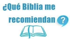 ¿Qué Biblia me Recomiendan?