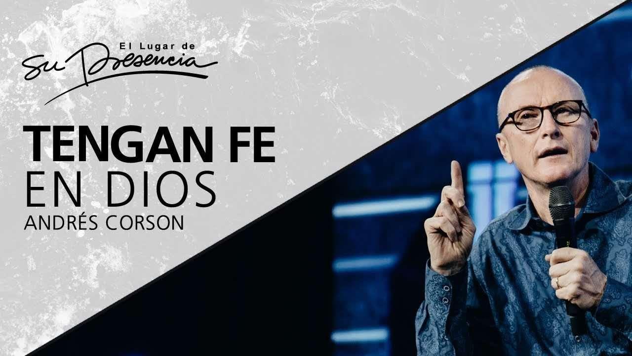 Tengan fe en Dios – Andrés Corson