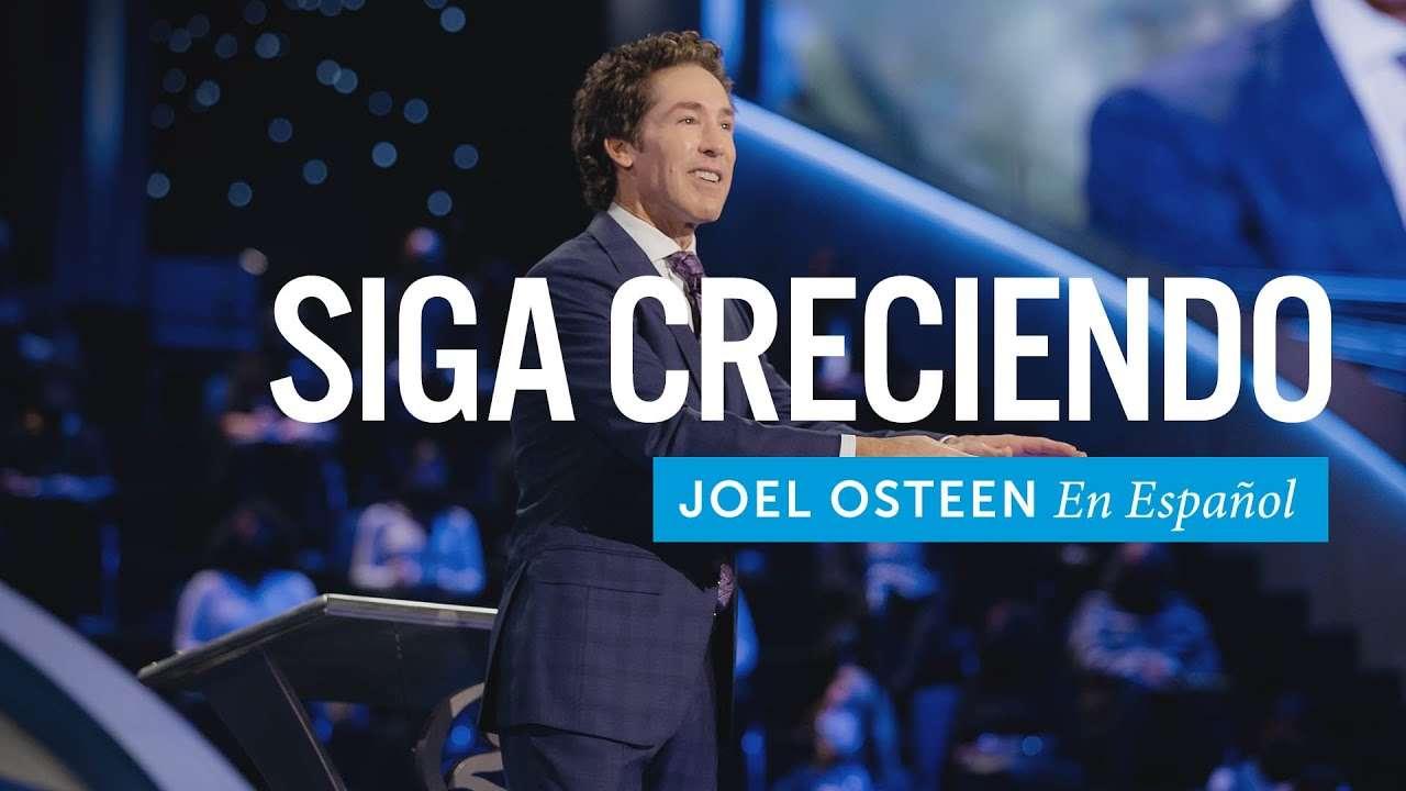 Joel Osteen – Siga creciendo