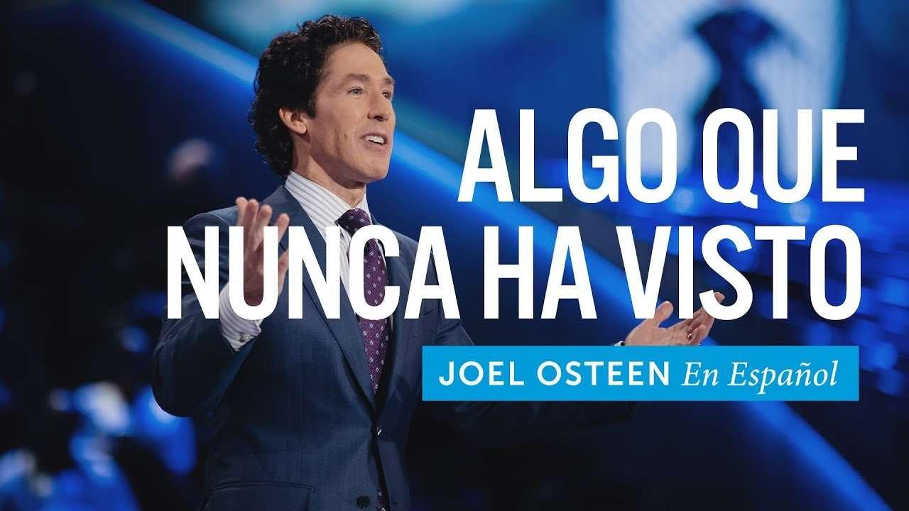 Joel Osteen – Algo Que Nunca Has Visto