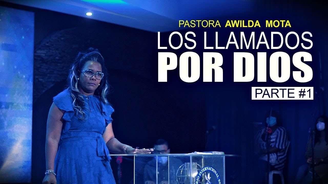 Los Llamados por Dios Pastora y Profeta Awilda Mota